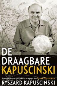 Ryszard Kapuscinski - De draagbare Kapuscinski