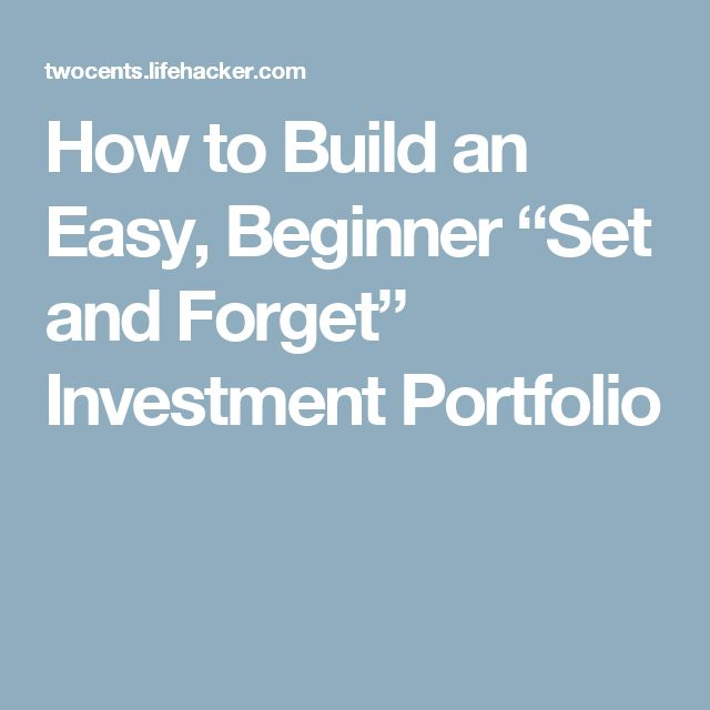 """How to Build an Easy, Beginner """"Set and Forget"""" Investment Portfolio"""