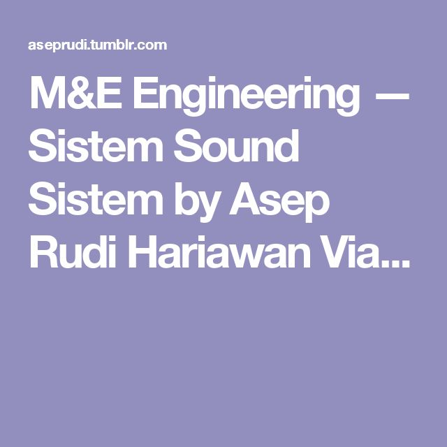 M&E Engineering — Sistem Sound Sistem by Asep Rudi Hariawan 	 Via...