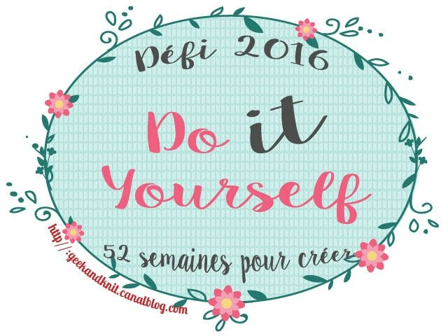 Le défi 2016 Do It Yourself : 52 semaines pour créer !