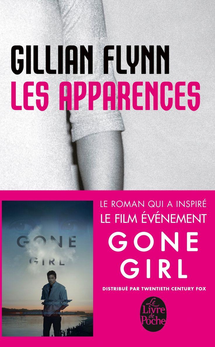 Les Apparences - Gillian Flynn - Un peu de lecture n'a jamais fait de mal ... Je teste en attendant de voir le film !!!!
