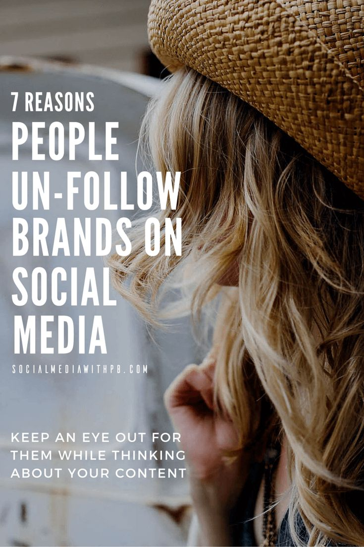 People are always going to unfollow you on social media - no matter what! However, you don't want to be doing things which make them un-follow you. Take a look at these 7 reasons why people unfollow brands on social media to make sure you are not making any of them. Click through to read the complete blog post. | socialmediawithpb.com