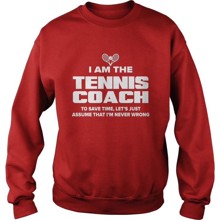 #Tennis Coach T-Shirt Funny Gift - Assume I'm Never Wrong, Order HERE ==> https://www.sunfrog.com/LifeStyle/115480968-468034788.html?89700, Please tag & share with your friends who would love it, #christmasgifts #xmasgifts #renegadelife  #tennis workout, tennis clothes, tennis photography  #tennis #entertainment #food #drink #gardening #geek #hair #beauty #health #fitness #history #tennisworkout