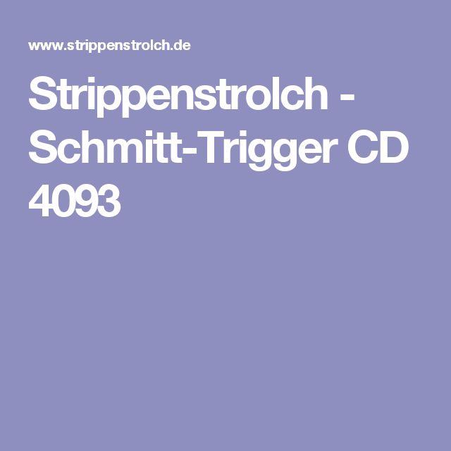 Strippenstrolch - Schmitt-Trigger CD 4093