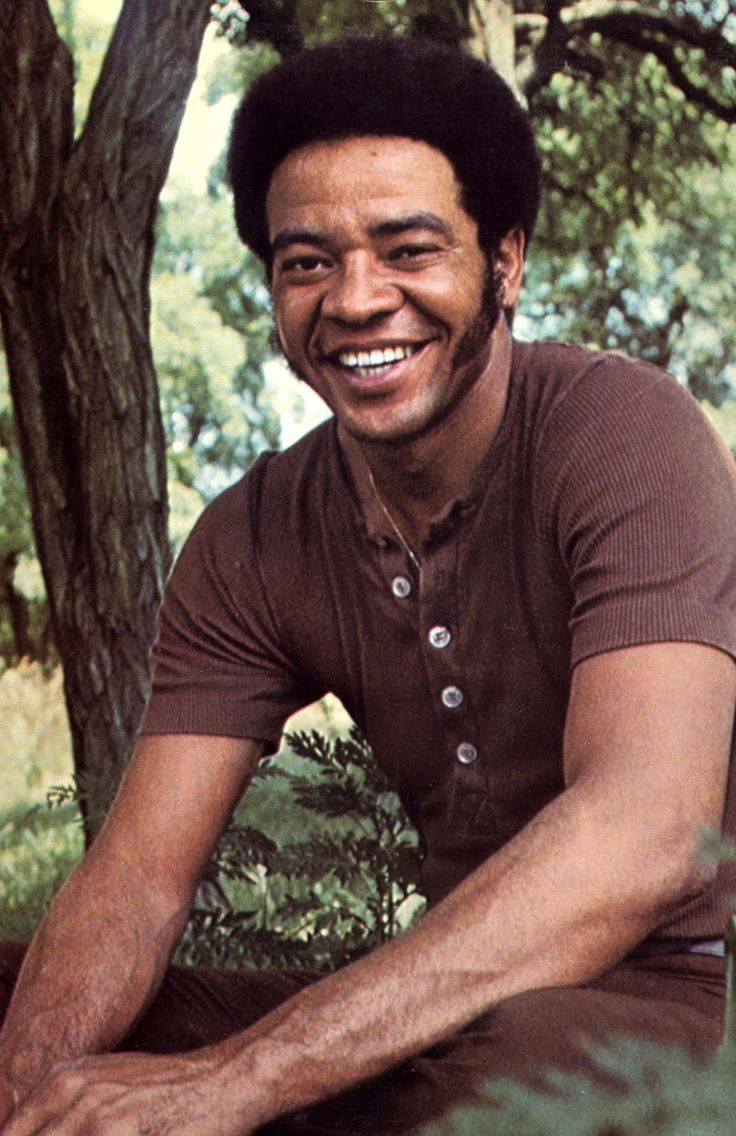 "Bill Withers. Great song writer ""Ain't No Sunshine""; ""Lean on Me""; ""Use Me"", ""Lovely Day"""