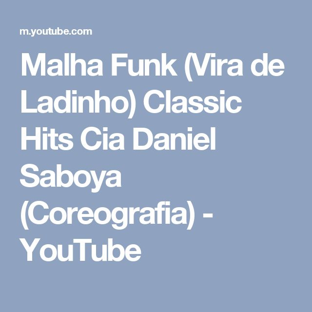 Malha Funk (Vira de Ladinho) Classic Hits Cia Daniel Saboya (Coreografia) - YouTube