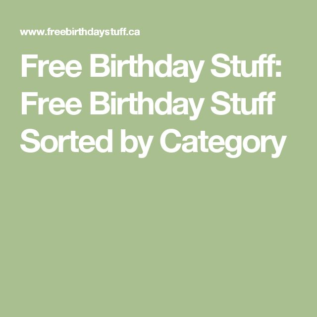 Free Birthday Stuff: Free Birthday Stuff Sorted by Category