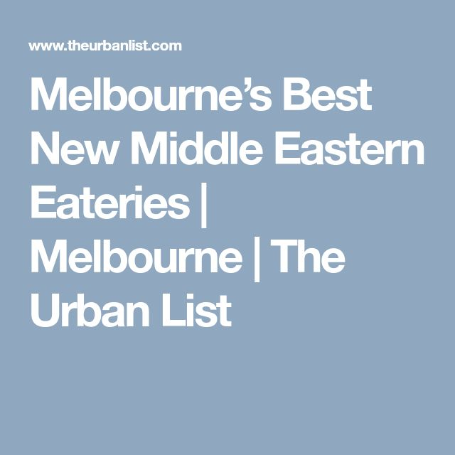 Melbourne's Best New Middle Eastern Eateries  | Melbourne | The Urban List