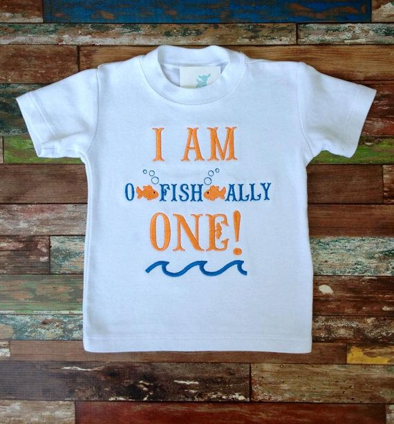 I am o-fish-ally one birthday shirt. First birthday shirt.