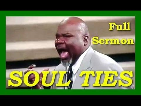 Breaking Soul Ties TD Jakes • TD Jakes Full Sermons • Soul Ties Sermon T...                                                                                                                                                                                 More