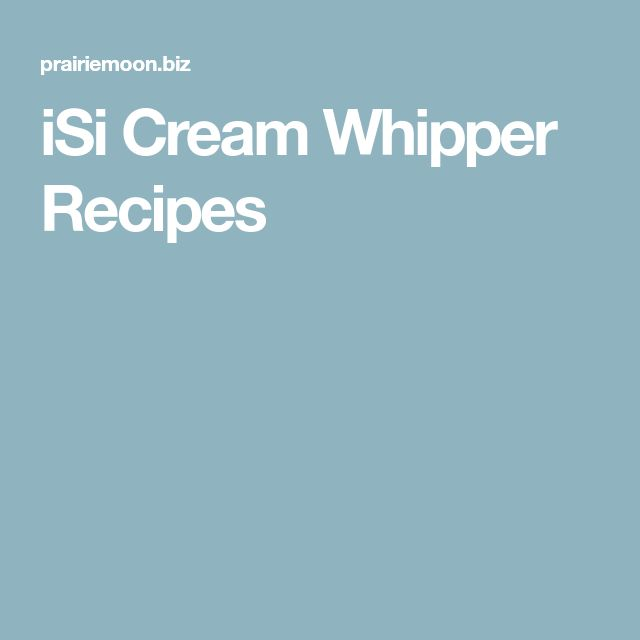 11 best iSi Cream Whipper Recipes! images on Pinterest Isi