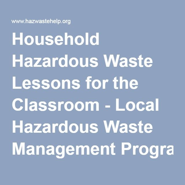 Household Hazardous Waste Lessons for the Classroom - Local Hazardous Waste Management Program in King County