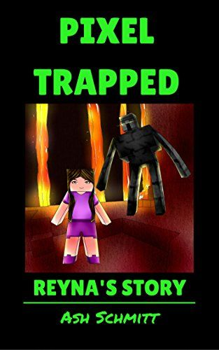 Pixel Trapped: Reyna's Story (The Ultimate Portal Series: An Unofficial Minecraft Series Book 4):   h2 Reyna's world gets turned upside down when Black-Heart the Wizard appears and drags Reyna through a portal. Things only get worse when a golem throws her in a dark prison cell. How will Reyna get out? /h2br /br /Reyna's Story is the fourth book in Pixel Trapped: The Ultimate Portal Series. Reyna's a pretty normal teenager. If it wasn't for her annoying little brother, she wouldn't be ...