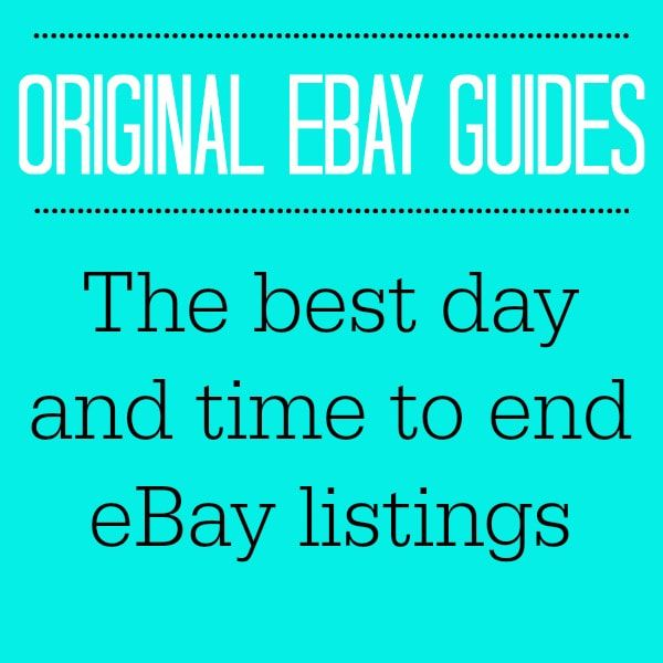 The Best Day Time To End Ebay Listings Resellingrevealed The Thrifting For Ebay Guide Ebay Selling Tips Ebay Listing Ebay Business