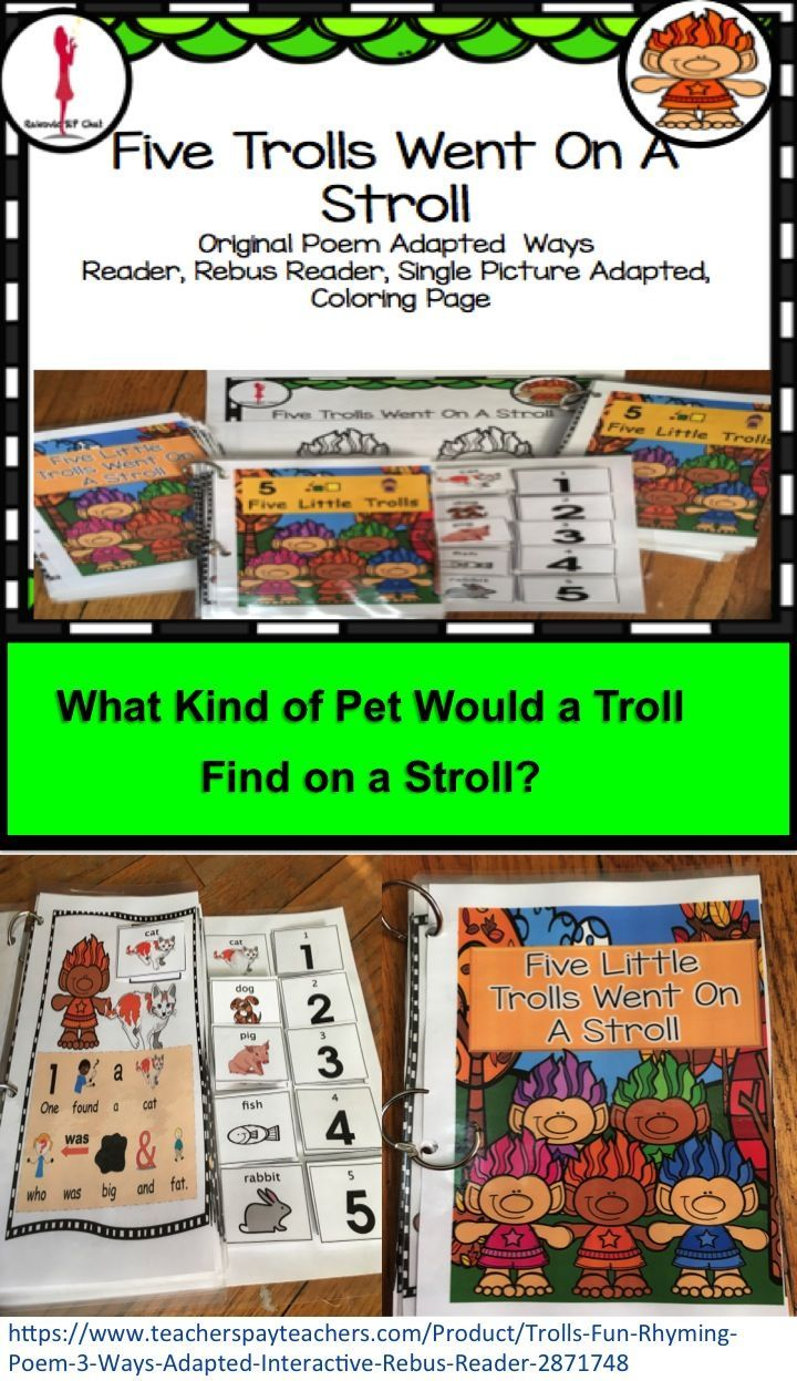 Five Little Trolls Went on A Stroll This is a fun rhyme. I use this story for a variety of students from students • Preschool, kindergarten, and first graders as part of a poem choice • Fluency cases to practice smooth speech • Beginner readers • Students who need visual supports including students on the autism spectrum, students with attention deficit, students with cognitive difficulties, and students with speech or language difficulties.