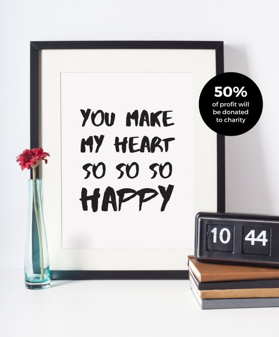 You Make My Heart So Happy Typographic Print, Black and White Art, Home Decor, Modern, Monochromatic, Minimal Design, Inspire, A4 Poster