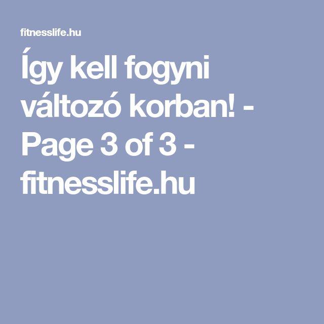 Így kell fogyni változó korban! - Page 3 of 3 - fitnesslife.hu