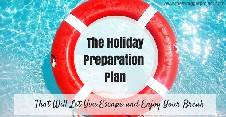 Before you head on holiday, follow this preparation plan to make sure you can relax while you're away.
