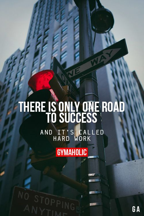 """gymaaholic: """" There Is Only One Road To Success And it's called hard work. http://www.gymaholic.co """""""