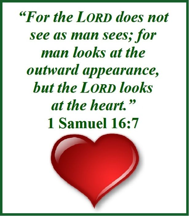 FOR THE LORD DOES NOT SEE AS MAN SEES - 1 Samuel 16:7 ...