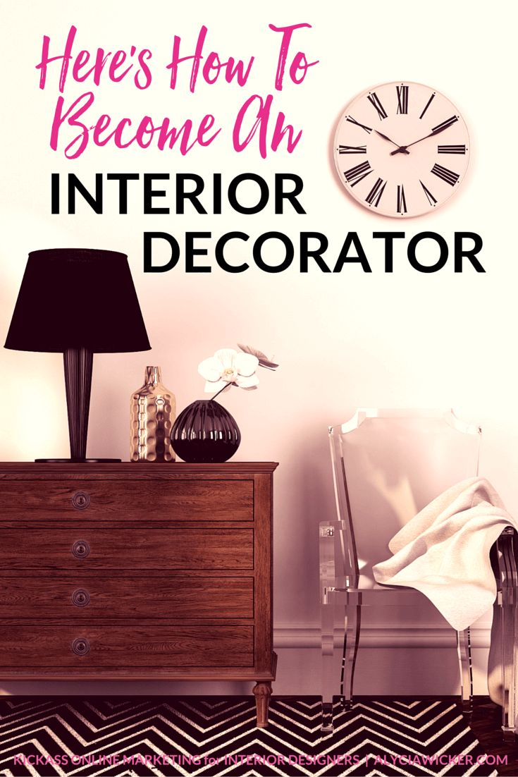 heres how to become an interior decorator - How To Become An Interior Decorator