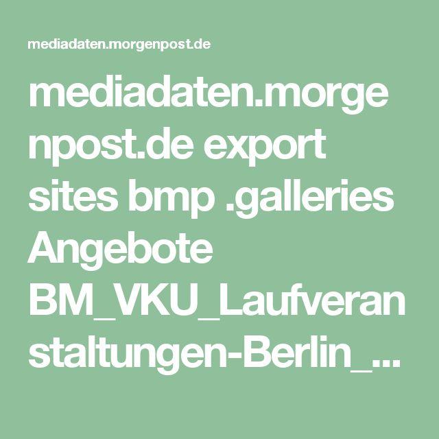 mediadaten.morgenpost.de export sites bmp .galleries Angebote BM_VKU_Laufveranstaltungen-Berlin_2017.pdf