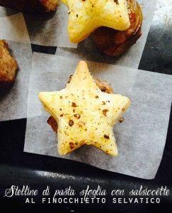 Stelline di pasta sfoglia con salsiccette al finocchietto selvatico   Angelina in cucina