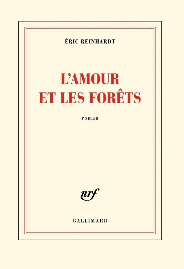 L'amour et les forêts / Eric Reinhardt