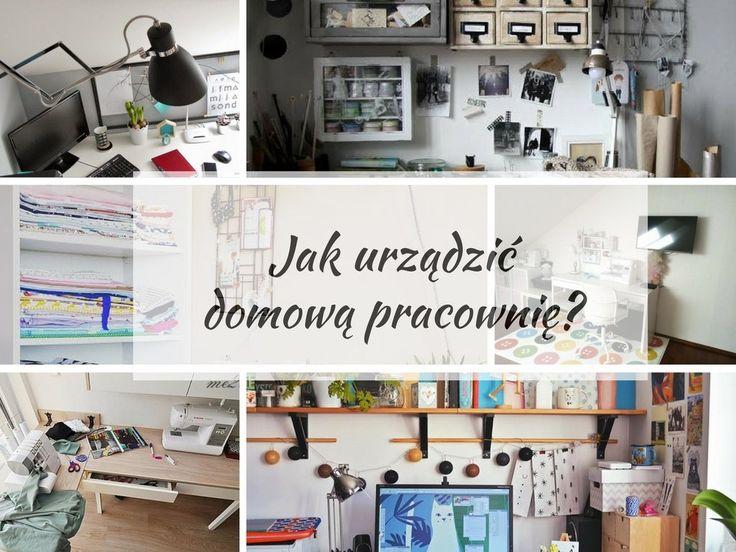 Jak urządzić domową pracownię? - 12 pomysłów na kreatywne wnętrze.