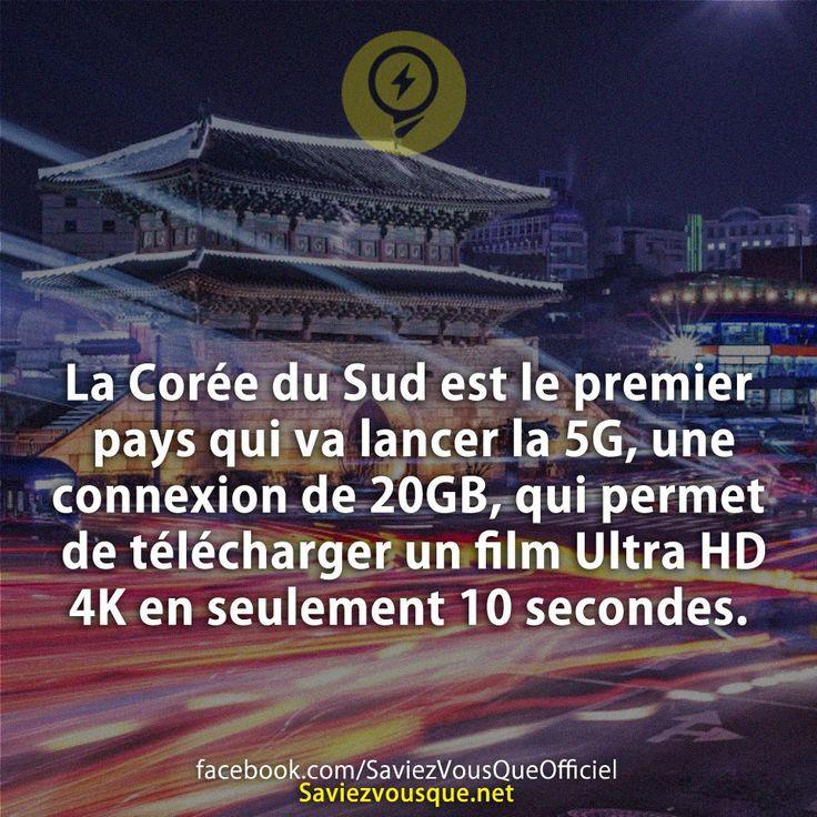 La Corée du Sud est le premier pays qui va lancer la 5G, une connexion de 20GB, qui permet de télécharger un film Ultra HD 4K en seulement 10 secondes.