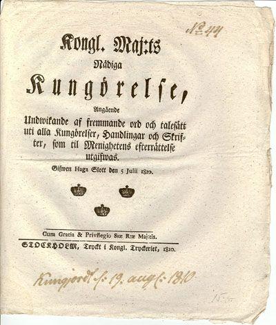 Kungörelse angående Undwikande av främmande ord och talesätt uti alla Kungörelser, Handlingar och Skrifter, som til Menighetens efterrättelse utgifwas 5 Julii 1810 Undrrskrivet Carl (Karl XIII)