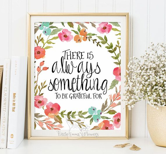 Quote prints for wall art decor inspirational nursery positivity poster be grateful design with flowers watercolor painting to print 109-112 – Megan Wells& Katy Daisy.