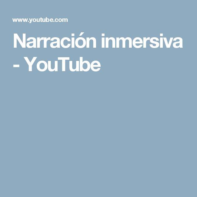 Narración inmersiva - YouTube