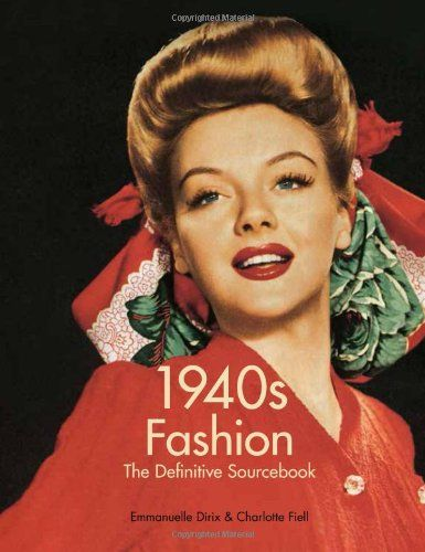 1940 39 S Fashion The Definitive Sourcebook Lifeblood Style Pinterest Th S R F Rence Et Livre