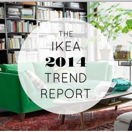 Home Decor Trends 2014 | ... ikea 2014 trend report click through to see ikea s six trends for 2014