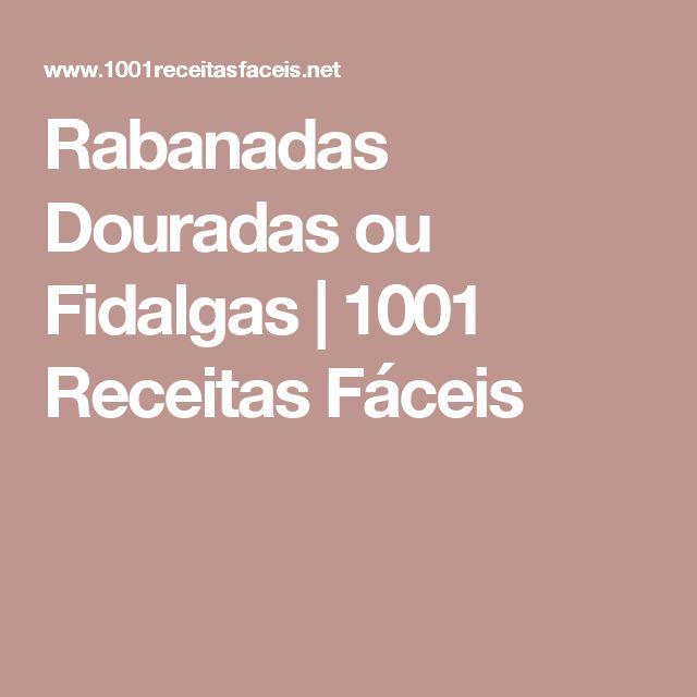 Rabanadas Douradas ou Fidalgas | 1001 Receitas Fáceis