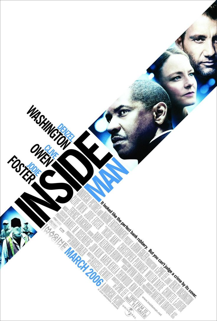 Inside man is a 2006 crime drama film directed by spike lee it stars denzel washington clive owen willem dafoe and jodie foster