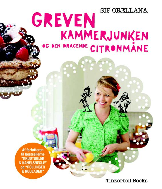 """Greven, kammerjunken og den dragende citronmåne"" (Printed in Danish 2010). My first book filled with baking recipes combined with fairy tales about the bread and pastries."