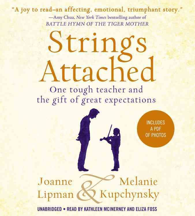 Strings Attached: One tough teacher and the gift of great expectations: Includes PDF of Photos