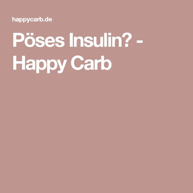 Pöses Insulin? - Happy Carb