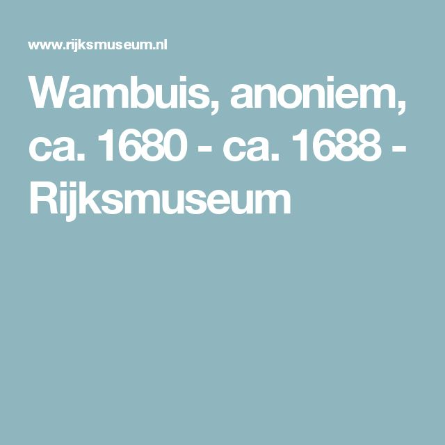 Wambuis, anoniem, ca. 1680 - ca. 1688 - Rijksmuseum