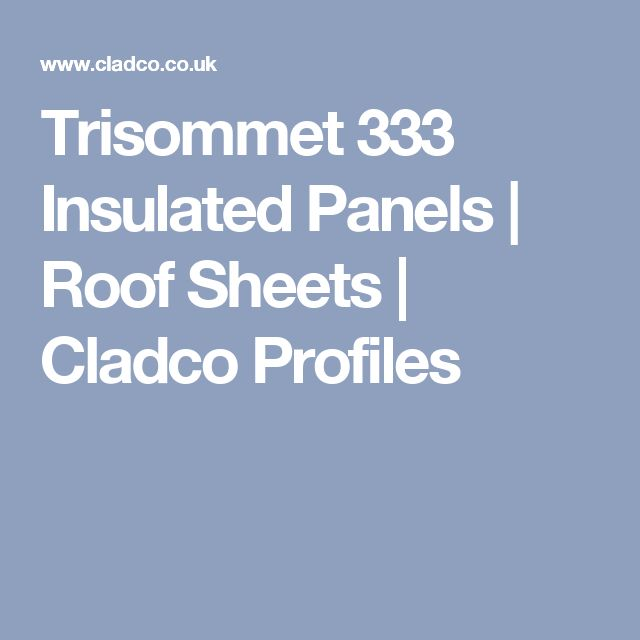 Trisommet 333 Insulated Panels | Roof Sheets | Cladco Profiles