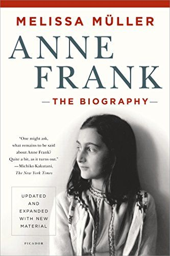 Anne Frank: The Biography by Melissa Müller https://www.amazon.com/dp/B008BHANSI/ref=cm_sw_r_pi_dp_x_H0BpybRTR4E7F