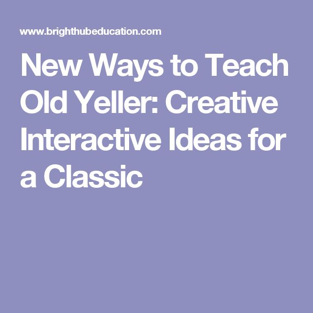 New Ways to Teach Old Yeller: Creative Interactive Ideas for a Classic