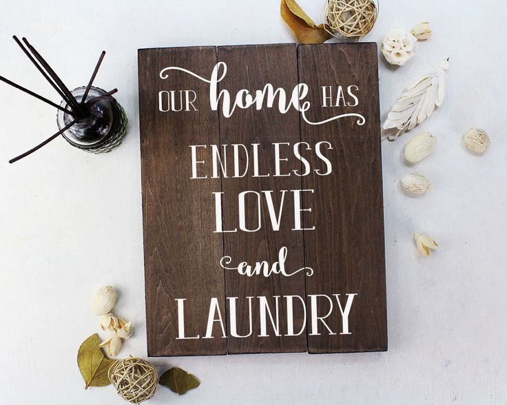 Our Home Has Endless Love and Laundry : A great home decor sign for a busy household with lots of love. ITEM DETAILS: Rustic 3 plank sign White ink lettering Sturdy construction Includes wall hanging