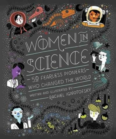 A charmingly illustrated gift book profiling 50 famous women scientists from the ancient Greek mathematician, philosopher, and astronomer, Hypatia, to Marie Curie, a physicist and chemist. A recent U.