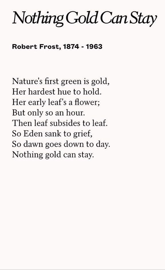 symbolism and themes in nothing gold can stay a poem by robert frost In frost's own words: in nothing gold can stay is central to the understanding of this poem symbolism.
