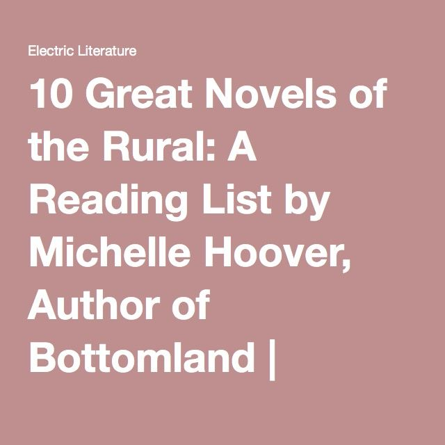 10 Great Novels of the Rural: A Reading List by Michelle Hoover, Author of Bottomland | Electric Literature