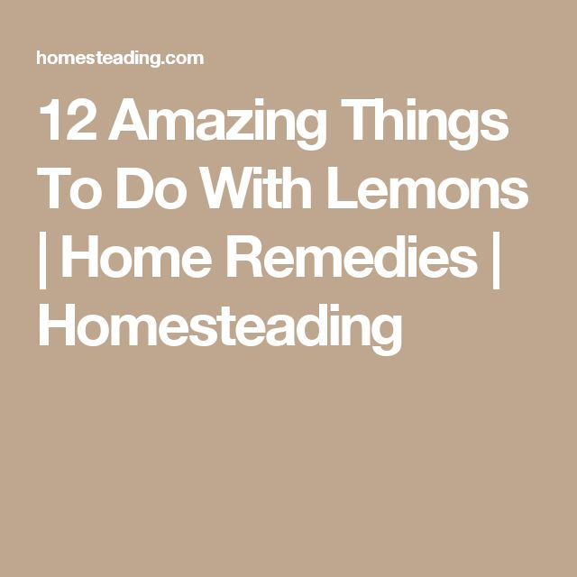12 Amazing Things To Do With Lemons | Home Remedies | Homesteading