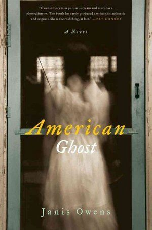 American Ghost by Janis Owens | A tale based on a true story traces the unresolved history of a family against a backdrop of racial tensions in a Florida community